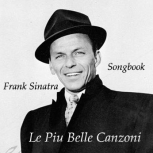 Frank Sinatra – Le Piu Belle Canzoni – Songbook