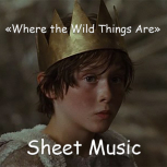 «Where the Wild Things Are» Sheet Music