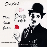 """""""The Songs Of Charlie Chaplin"""" songbook for piano with vocal and guitar chords"""