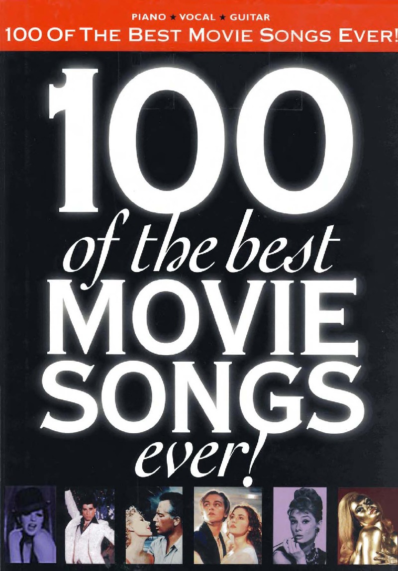 100 Best Motivational And Inspirational Quotes: 100 Of The Best Movie Songs Ever