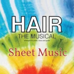 Hair (Musical) Sheet Music