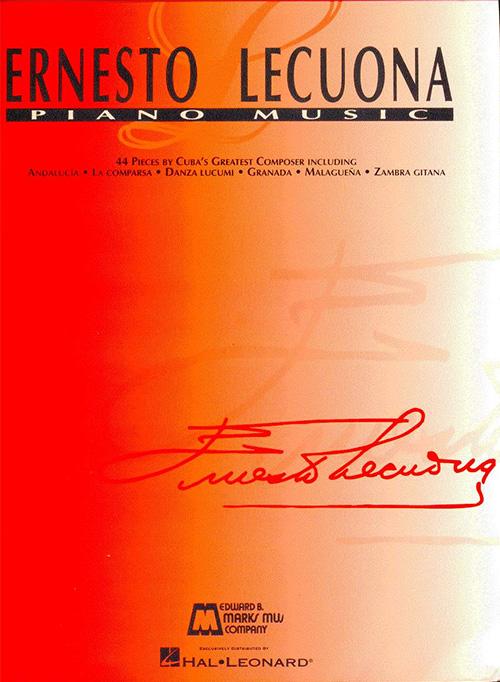 Ernesto Lecuona Piano Music 44 Pieces by Cuba's Greatest Composer