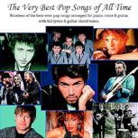The Very Best Pop Songs of All Time Songbook